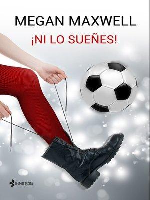 cover image of ¡Ni lo sueñes!