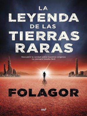 cover image of La leyenda de las tierras raras