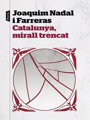 cover image of Catalunya, mirall trencat