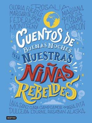 cover image of Cuentos de buenas noches para nuestras niñas rebeldes