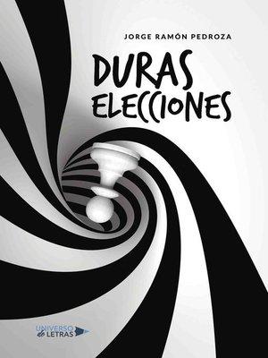 cover image of Duras elecciones