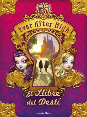 cover image of Ever After High. El Llibre del Destí