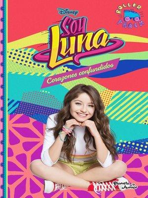 cover image of Soy Luna 9. Corazones confundidos