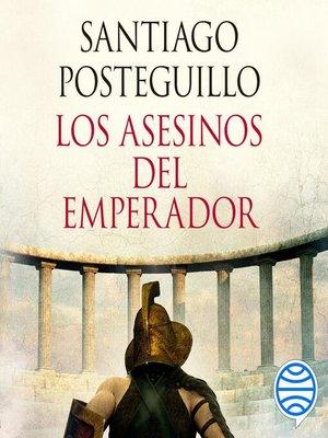 cover image of Los asesinos del emperador