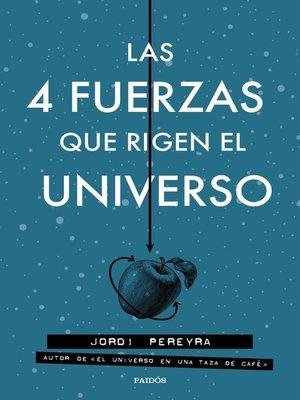 cover image of Las 4 fuerzas que rigen el universo