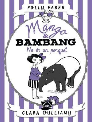 cover image of Mango & Bambang. No és un porquet