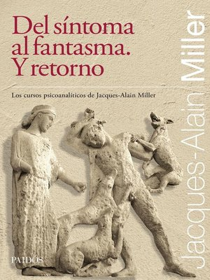 cover image of Del síntoma al fantasma. Y retorno
