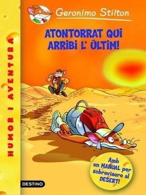 cover image of Atontorrat qui arribi l'últim!