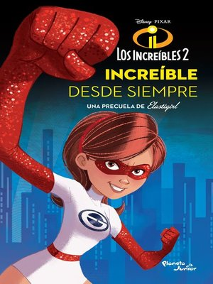 cover image of Los Increíbles 2. Elastigirl. Increíble desde siempre
