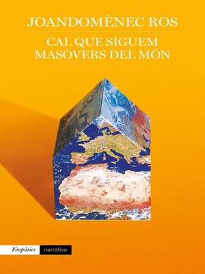 cover image of Cal que siguem masovers del món