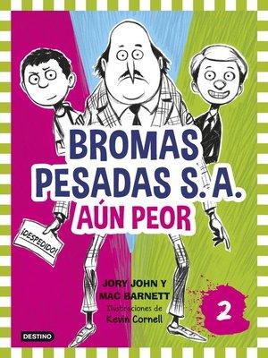 cover image of Bromas Pesadas S.A.2. Aún peor