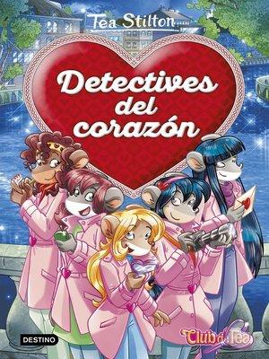 cover image of Detectives del corazón