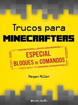 cover image of Trucos para minecrafters. Especial bloques de comandos