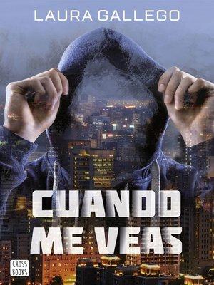 cover image of Cuando me veas