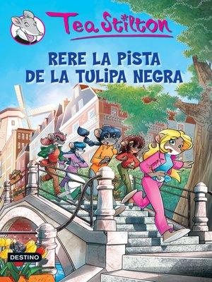 cover image of Rere la pista de la tulipa negra