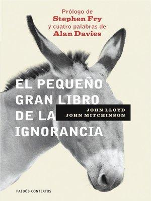 cover image of El pequeño gran libro de la ignorancia