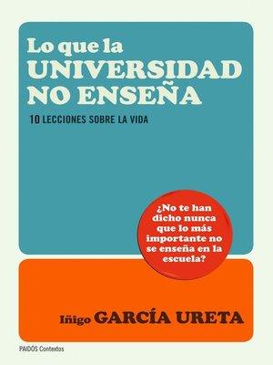 cover image of Lo que la universidad no enseña
