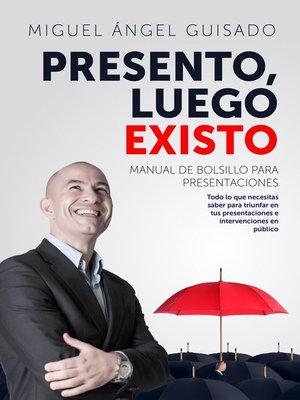 cover image of Presento, luego existo