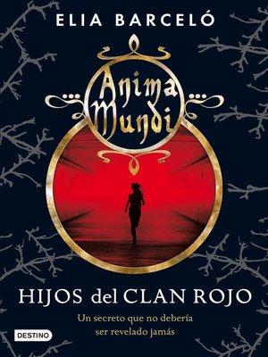 cover image of Hijos del clan rojo (Anima Mundi 1)