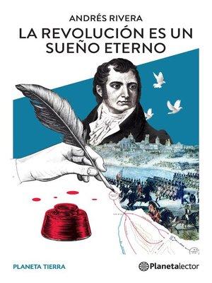 cover image of La revolución es un sueño eterno