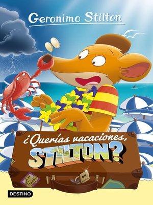 cover image of ¿Querías vacaciones, Stilton?
