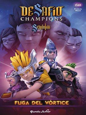 cover image of Desafío Champions Sendokai. Fuga del vórtice