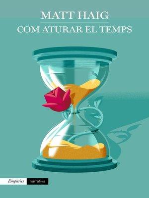 cover image of Com aturar el temps
