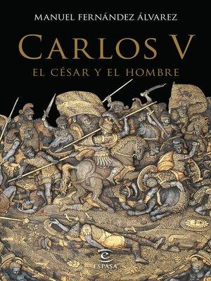 cover image of Carlos V, el césar y el hombre