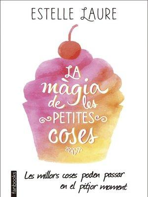 cover image of La màgia de les petites coses