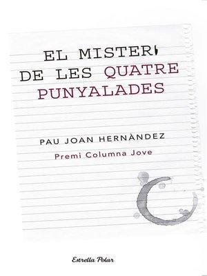 cover image of El misteri de les quatre punyalades
