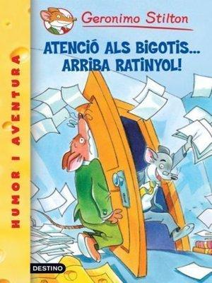 cover image of Atenció als bigotis... arriba Ratinyol!
