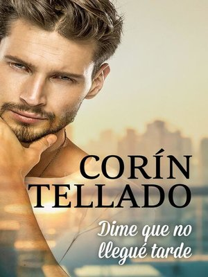 cover image of Dime que no llegué tarde
