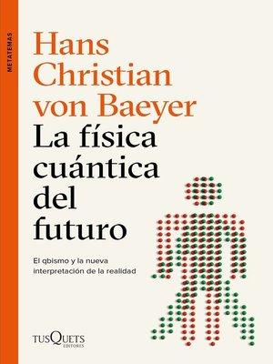 cover image of La física cuántica del futuro