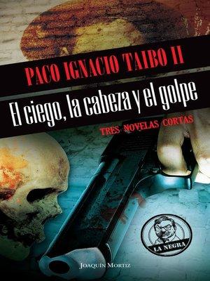cover image of El ciego, la cabeza y el golpe