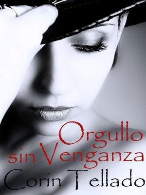 cover image of Orgullo sin venganza