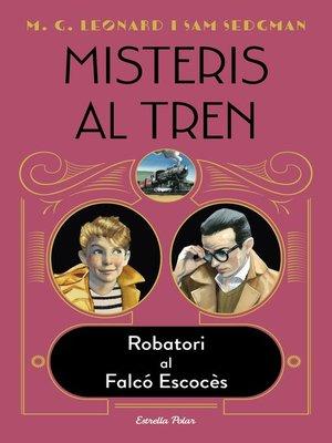 cover image of Misteris al tren 1. Robatori al Falcó Escocès