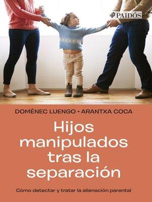 cover image of Hijos manipulados tras la separación