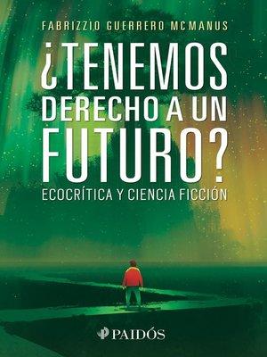 cover image of ¿Tenemos derecho a un futuro?