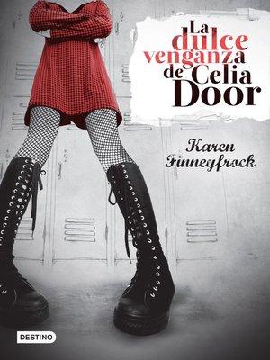 cover image of La dulce venganza de Celia Door