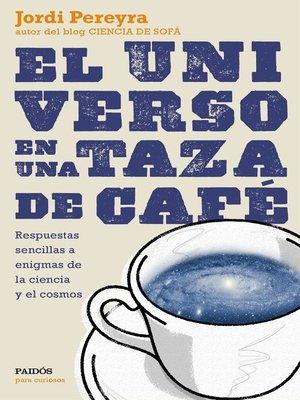 cover image of El universo en una taza de café