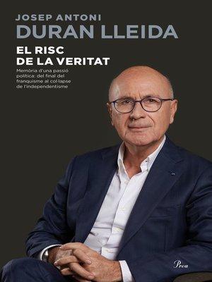 cover image of El risc de la veritat