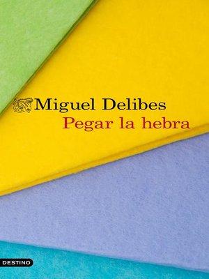 cover image of Pegar la hebra