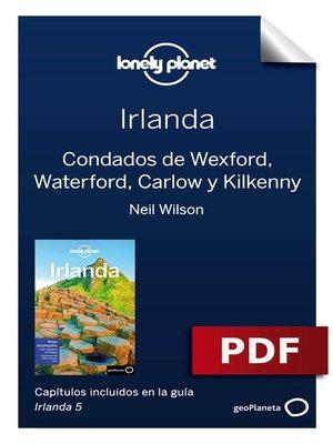 cover image of Irlanda 5_4. Condados de Wexford, Waterford, Carlow y Kilkenny