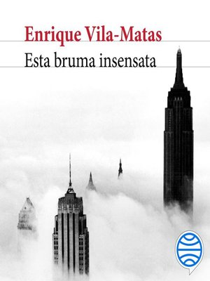 cover image of Esta bruma insensata