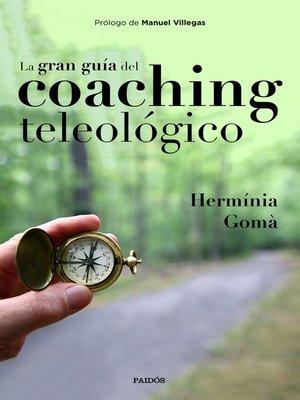 cover image of La gran guía del coaching teleológico