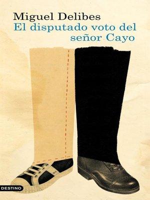 cover image of El disputado voto del señor Cayo