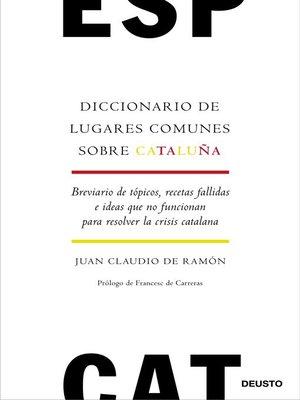 cover image of Diccionario de lugares comunes sobre Cataluña