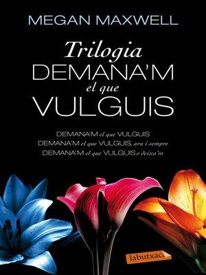 cover image of Trilogia Demana'm el que vulguis