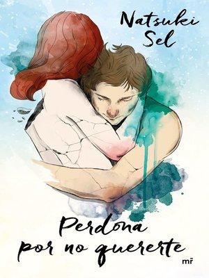 cover image of Perdona por no quererte