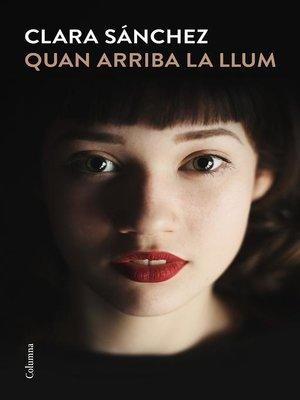 cover image of Quan arriba la llum